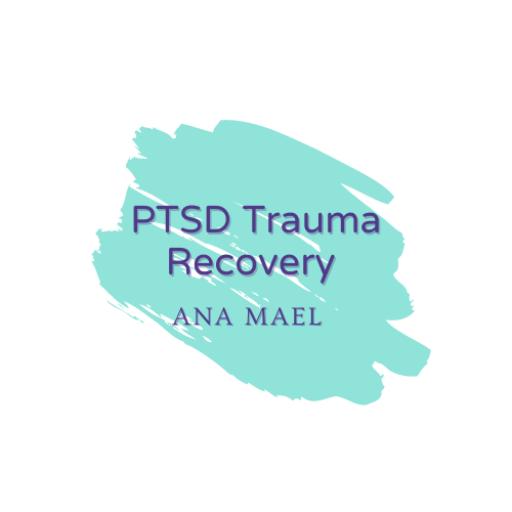 PTSD Trauma Recovery Ana Mael